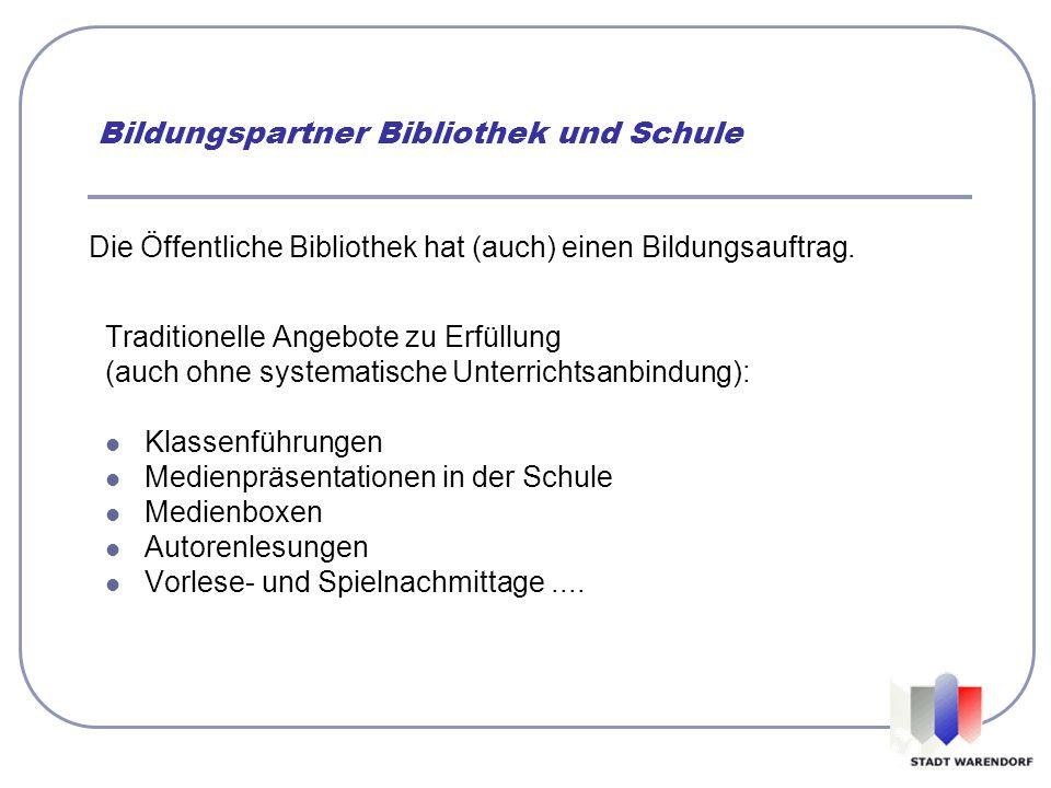 Die Öffentliche Bibliothek hat (auch) einen Bildungsauftrag. Traditionelle Angebote zu Erfüllung (auch ohne systematische Unterrichtsanbindung): Klass