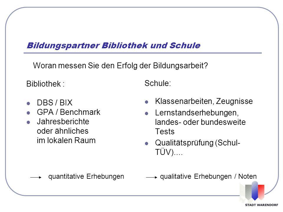 Bibliothek : DBS / BIX GPA / Benchmark Jahresberichte oder ähnliches im lokalen Raum Schule: Klassenarbeiten, Zeugnisse Lernstandserhebungen, landes-