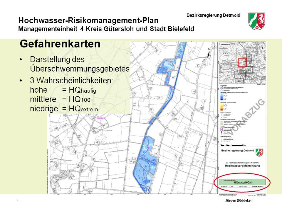 Bezirksregierung Detmold Hochwasser-Risikomanagement-Plan Managementeinheit 4 Kreis Gütersloh und Stadt Bielefeld 5 Gefahrenkarten Darstellung des Überschwemmungsgebietes hohe, mittlere, niedrige Wahrscheinlichkeit Jürgen Böddeker