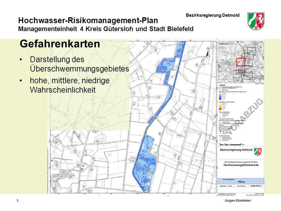 Bezirksregierung Detmold Hochwasser-Risikomanagement-Plan Managementeinheit 4 Kreis Gütersloh und Stadt Bielefeld 6Jürgen Böddeker Gefahrenkarten Darstellung des Überschwemmungsgebietes hohe, mittlere, niedrige Wahrscheinlichkeit