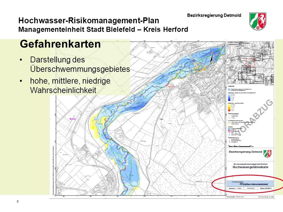 Bezirksregierung Detmold Hochwasser-Risikomanagement-Plan Managementeinheit Stadt Bielefeld – Kreis Herford 5 Gefahrenkarten Darstellung des Überschwemmungsgebietes hohe, mittlere, niedrige Wahrscheinlichkeit