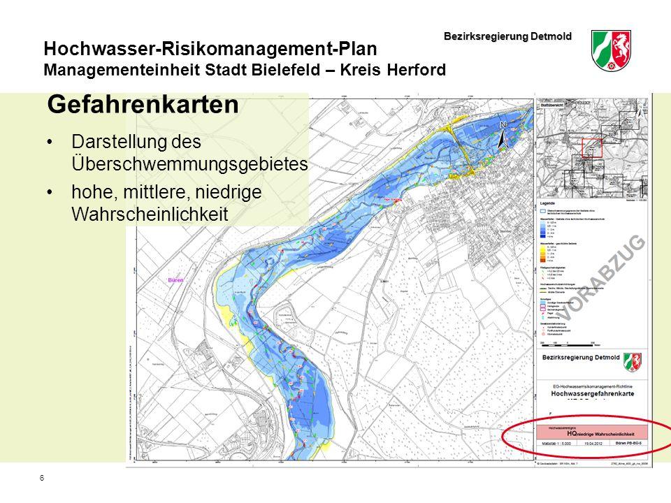 Bezirksregierung Detmold Hochwasser-Risikomanagement-Plan Managementeinheit Stadt Bielefeld – Kreis Herford 6 Gefahrenkarten Darstellung des Überschwemmungsgebietes hohe, mittlere, niedrige Wahrscheinlichkeit