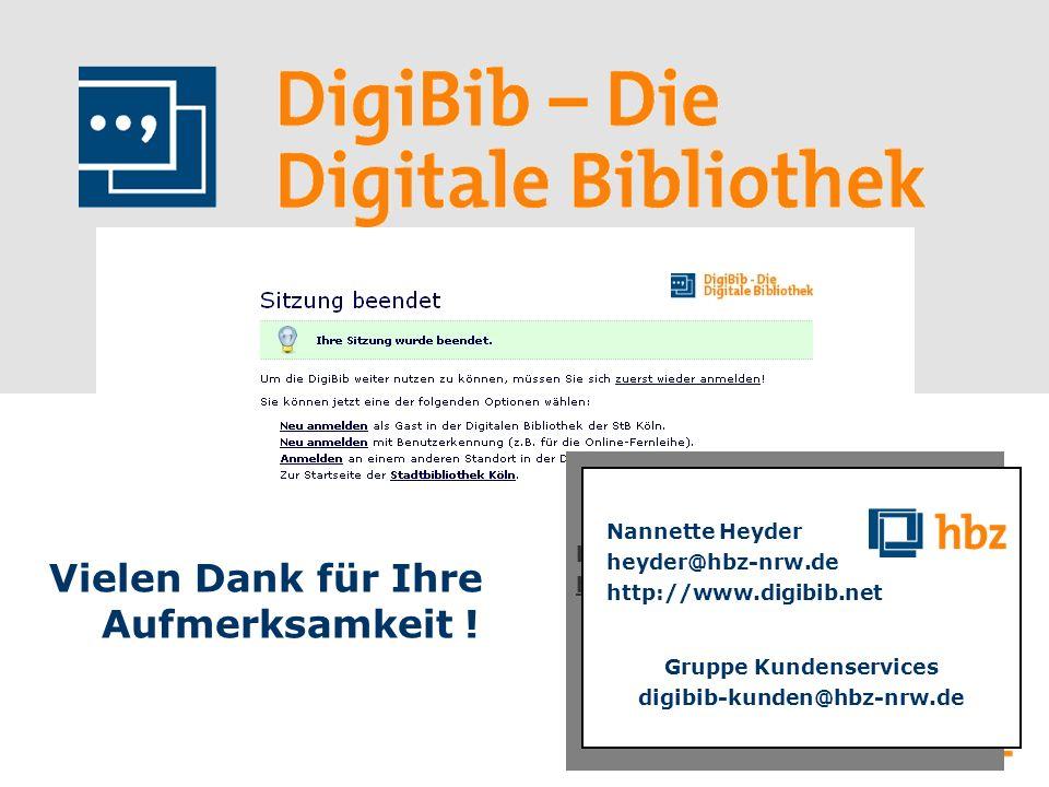 23 Vielen Dank für Ihre Aufmerksamkeit ! Nannette Heyder heyder@hbz-nrw.de http.www.digibib.net Gruppe Kundenservices digibib-kunden@hbz-nrw.de Nannet
