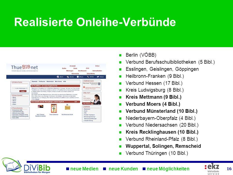 Realisierte Onleihe-Verbünde Berlin (VÖBB) Verbund Berufsschulbibliotheken (5 Bibl.) Esslingen, Geislingen, Göppingen Heilbronn-Franken (9 Bibl.) Verb