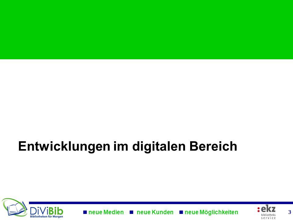 neue Medien neue Kunden neue Möglichkeiten 3 Entwicklungen im digitalen Bereich