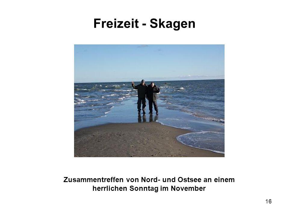 16 Freizeit - Skagen Zusammentreffen von Nord- und Ostsee an einem herrlichen Sonntag im November