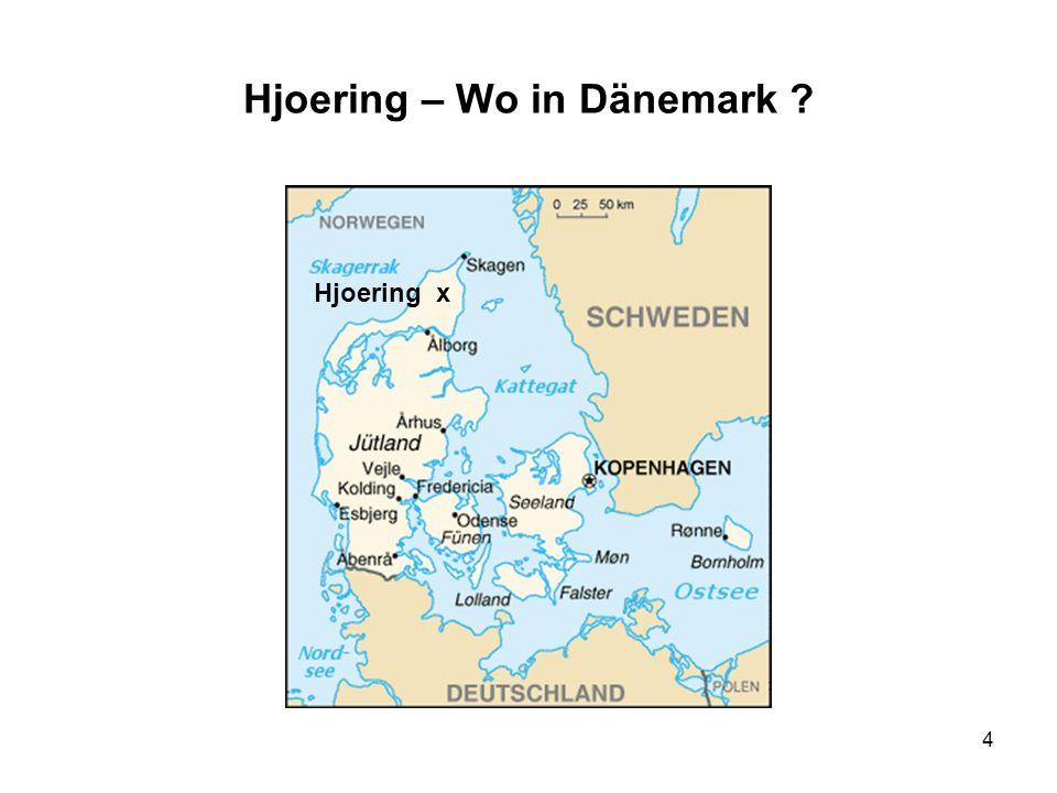 4 Hjoering – Wo in Dänemark ? Hjoering x