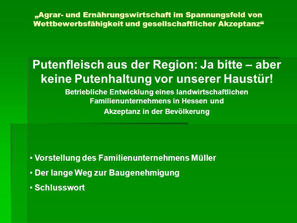 Agrar- und Ernährungswirtschaft im Spannungsfeld von Wettbewerbsfähigkeit und gesellschaftlicher Akzeptanz Putenfleisch aus der Region: Ja bitte – abe