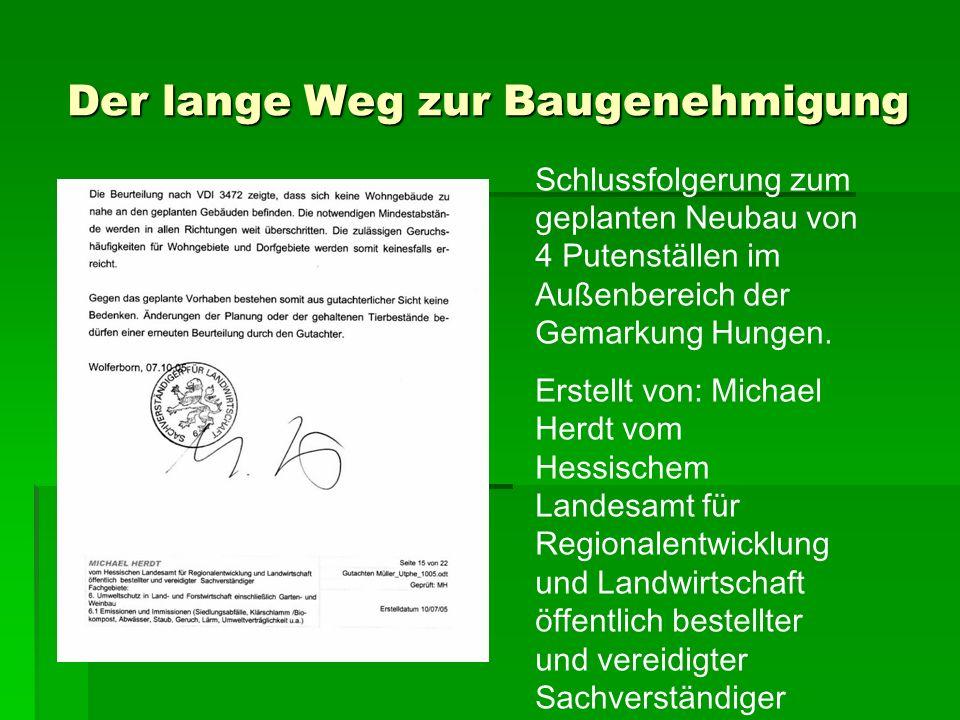 Der lange Weg zur Baugenehmigung Schlussfolgerung zum geplanten Neubau von 4 Putenställen im Außenbereich der Gemarkung Hungen. Erstellt von: Michael