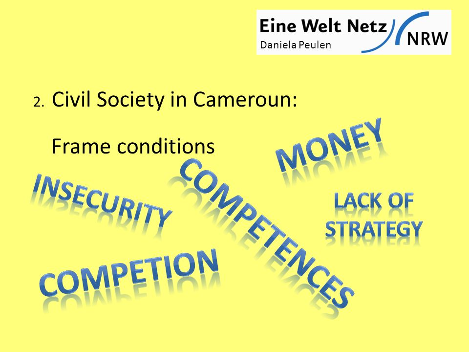 Daniela Peulen 2. Civil Society in Cameroun: Frame conditions