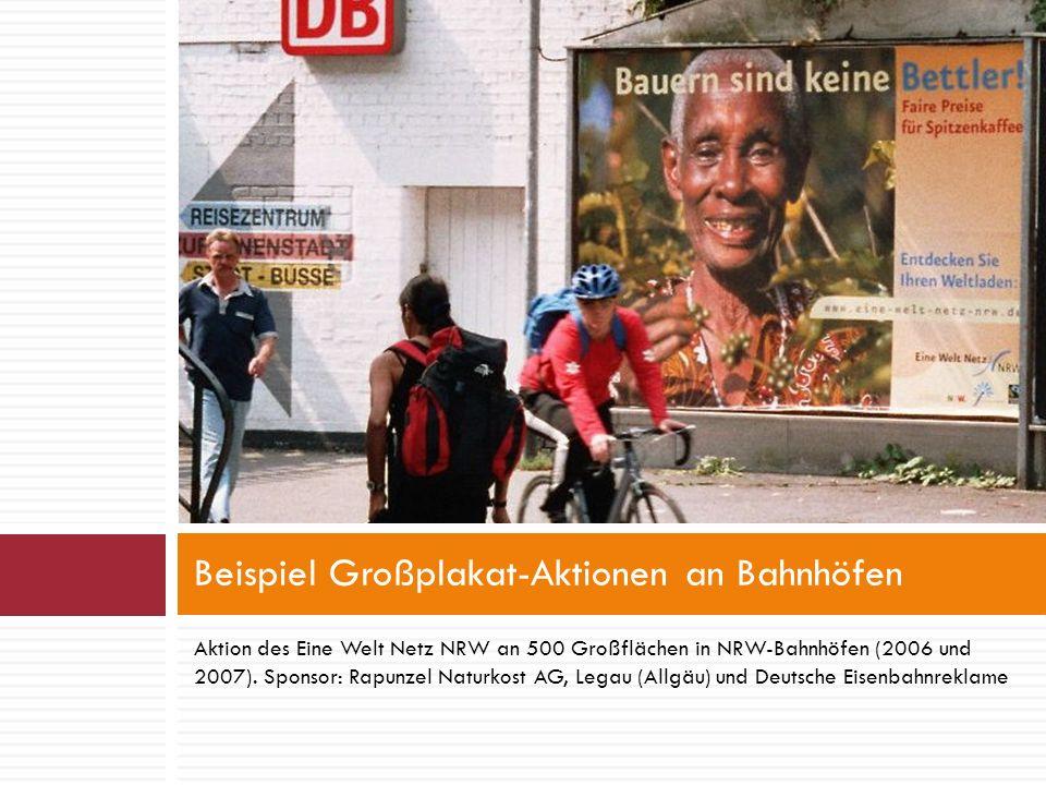Aktion des Eine Welt Netz NRW an 500 Großflächen in NRW-Bahnhöfen (2006 und 2007).