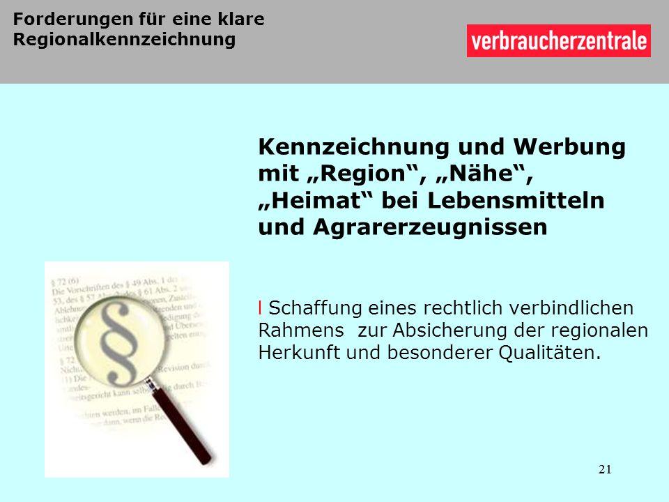 Kennzeichnung und Werbung mit Region, Nähe, Heimat bei Lebensmitteln und Agrarerzeugnissen l Schaffung eines rechtlich verbindlichen Rahmens zur Absic