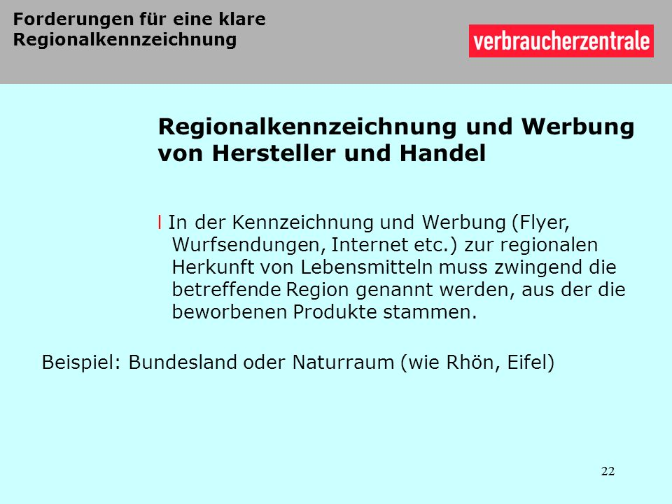 Regionalkennzeichnung und Werbung von Hersteller und Handel l In der Kennzeichnung und Werbung (Flyer, Wurfsendungen, Internet etc.) zur regionalen He