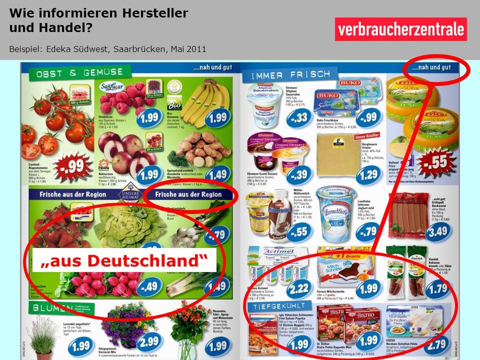 aus Deutschland 7 Wie informieren Hersteller und Handel? Beispiel: Edeka Südwest, Saarbrücken, Mai 2011 7