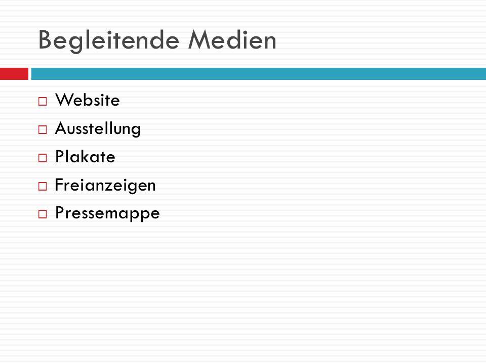 Begleitende Medien Website Ausstellung Plakate Freianzeigen Pressemappe