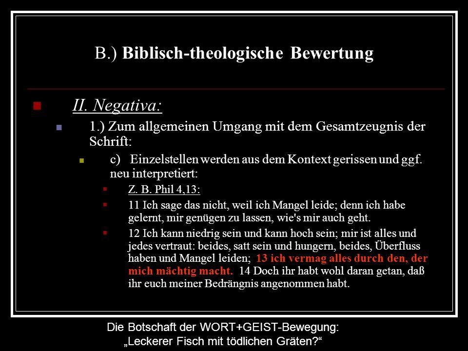 Die Botschaft der WORT+GEIST-Bewegung: Leckerer Fisch mit tödlichen Gräten? B.) Biblisch-theologische Bewertung II. Negativa: 1.) Zum allgemeinen Umga