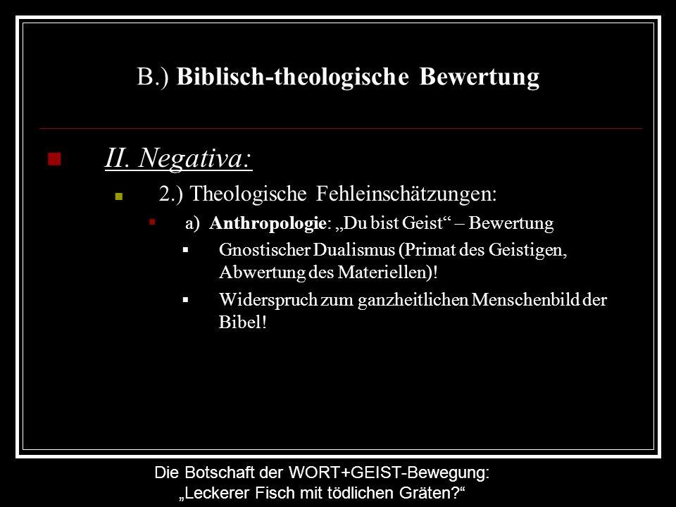 Die Botschaft der WORT+GEIST-Bewegung: Leckerer Fisch mit tödlichen Gräten? B.) Biblisch-theologische Bewertung II. Negativa: 2.) Theologische Fehlein