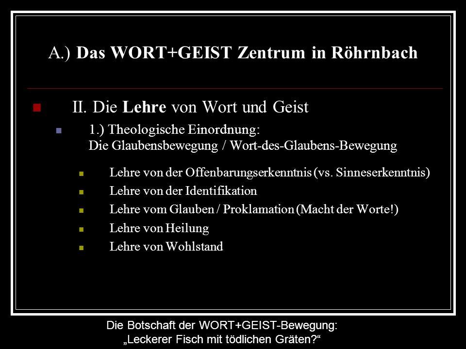 Die Botschaft der WORT+GEIST-Bewegung: Leckerer Fisch mit tödlichen Gräten? A.) Das WORT+GEIST Zentrum in Röhrnbach II. Die Lehre von Wort und Geist 1