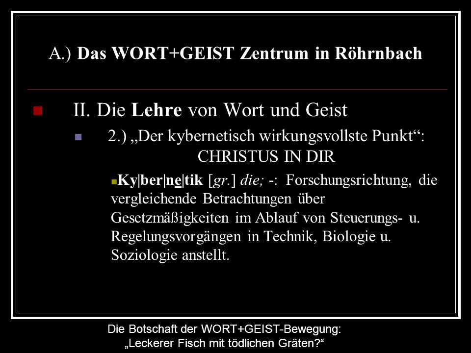 Die Botschaft der WORT+GEIST-Bewegung: Leckerer Fisch mit tödlichen Gräten? A.) Das WORT+GEIST Zentrum in Röhrnbach II. Die Lehre von Wort und Geist 2