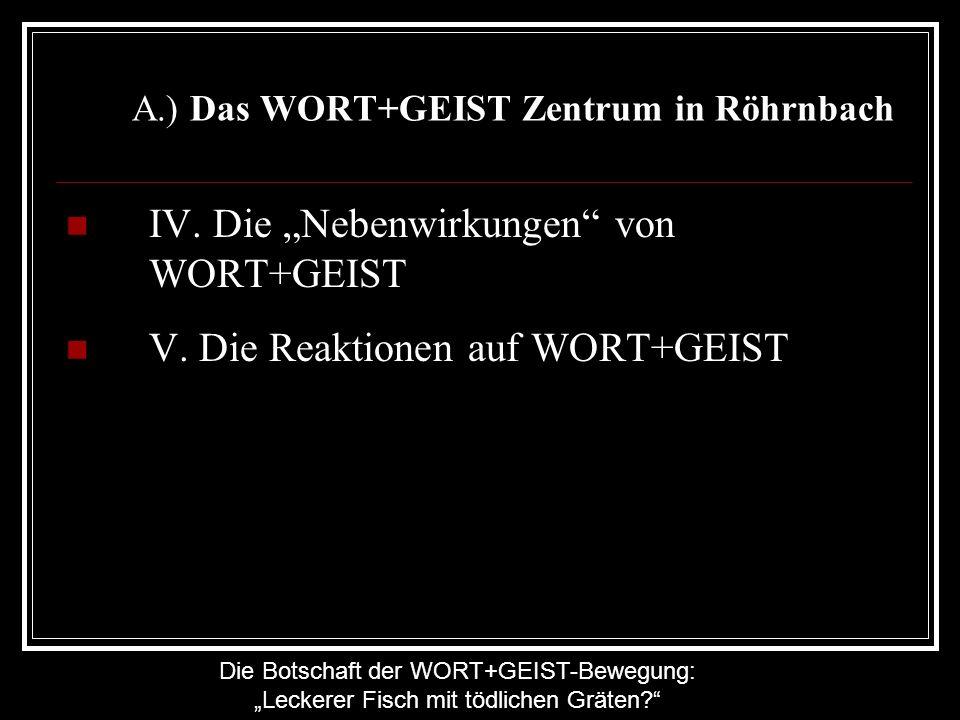 Die Botschaft der WORT+GEIST-Bewegung: Leckerer Fisch mit tödlichen Gräten? A.) Das WORT+GEIST Zentrum in Röhrnbach IV. Die Nebenwirkungen von WORT+GE