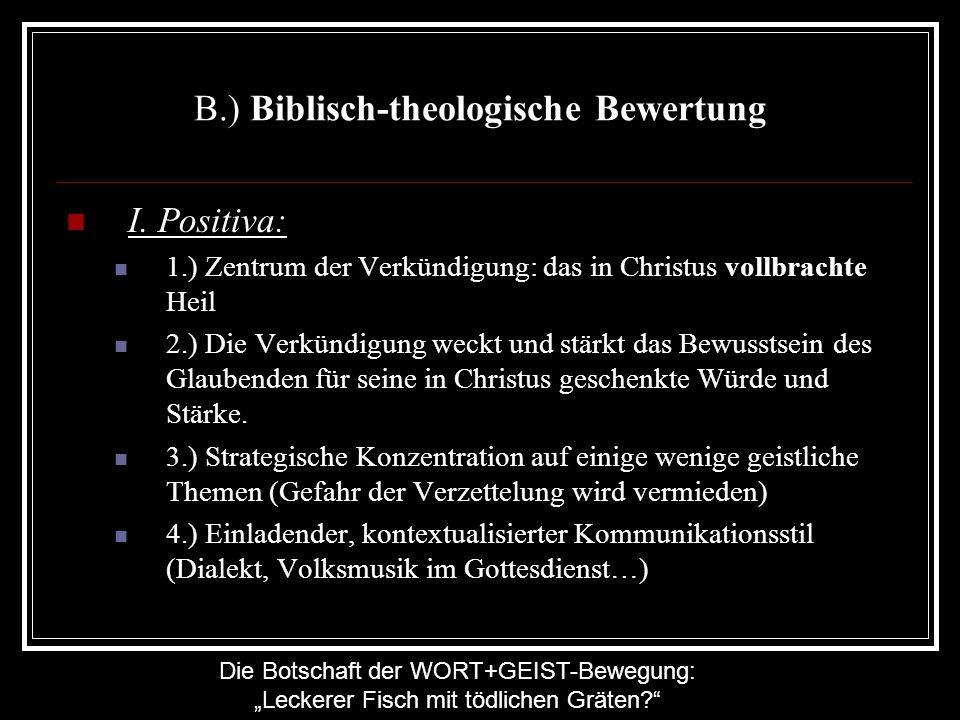 Die Botschaft der WORT+GEIST-Bewegung: Leckerer Fisch mit tödlichen Gräten? B.) Biblisch-theologische Bewertung I. Positiva: 1.) Zentrum der Verkündig