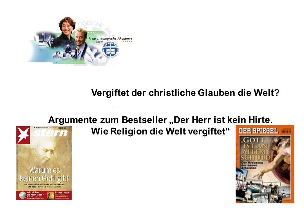 Vergiftet der christliche Glauben die Welt? Argumente zum Bestseller Der Herr ist kein Hirte. Wie Religion die Welt vergiftet