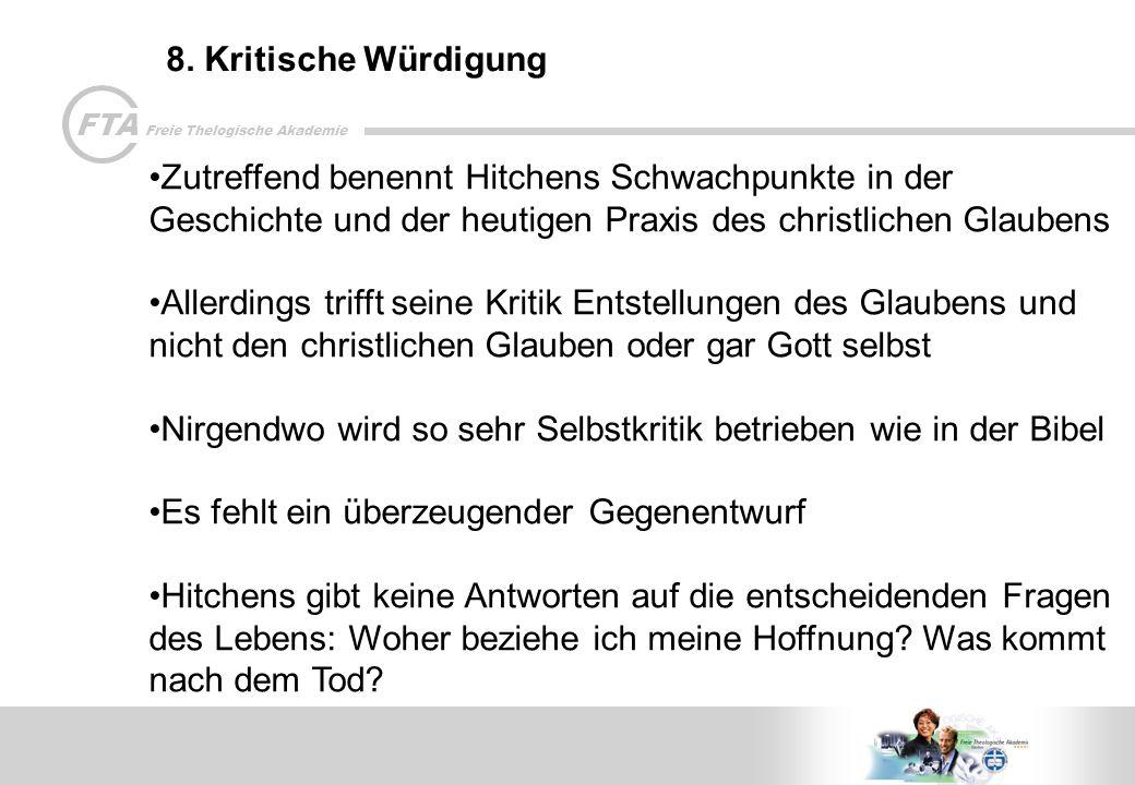 FTA Freie Thelogische Akademie 8. Kritische Würdigung Zutreffend benennt Hitchens Schwachpunkte in der Geschichte und der heutigen Praxis des christli