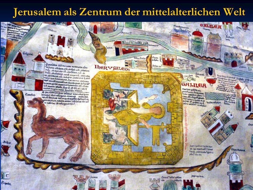 Jerusalem als Zentrum der mittelalterlichen Welt