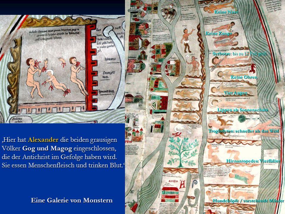 Hier hat Alexander die beiden grausigen Völker Gog und Magog eingeschlossen, die der Antichrist im Gefolge haben wird. Sie essen Menschenfleisch und t