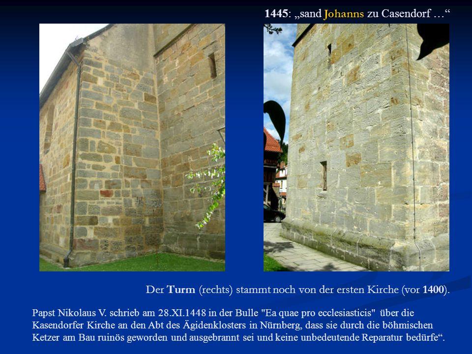 Ein Blick in die Geschichte 1391 pfarre zu Kaszendorff 1430 im Hussitensturm niedergebrannt 1553 teilweise Zerstörung im Bundesständischen Krieg 1500 Neubau durch Kulmbacher Augustiner- mönche (unter Meister Heinrich Teusing) Nach 1700 Das Langhaus wird neu errichtet.