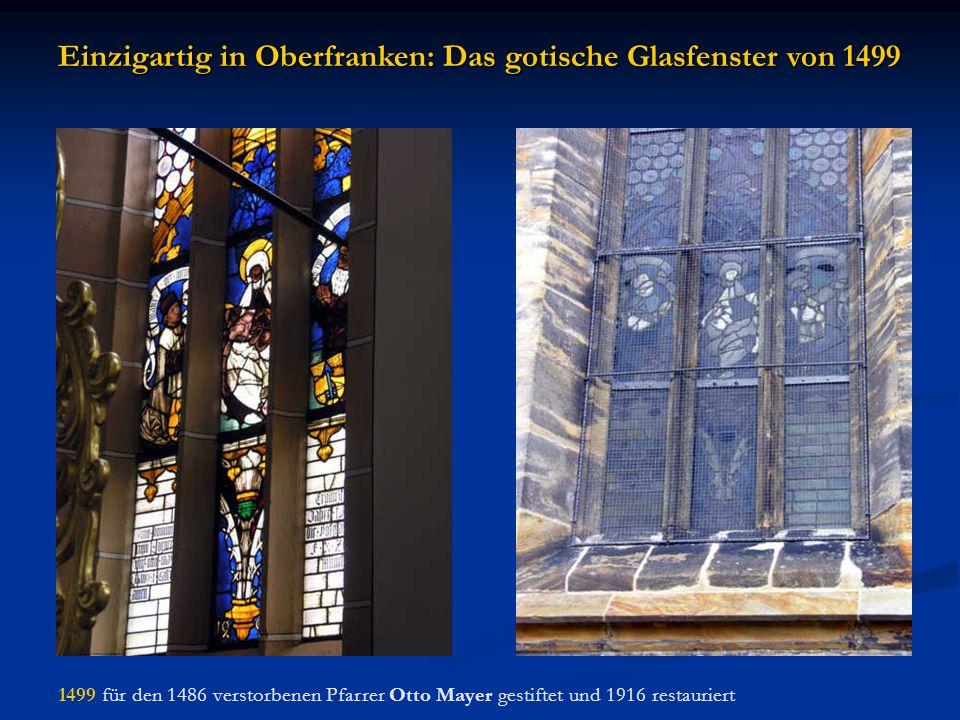 Einzigartig in Oberfranken: Das gotische Glasfenster von 1499 1499 für den 1486 verstorbenen Pfarrer Otto Mayer gestiftet und 1916 restauriert