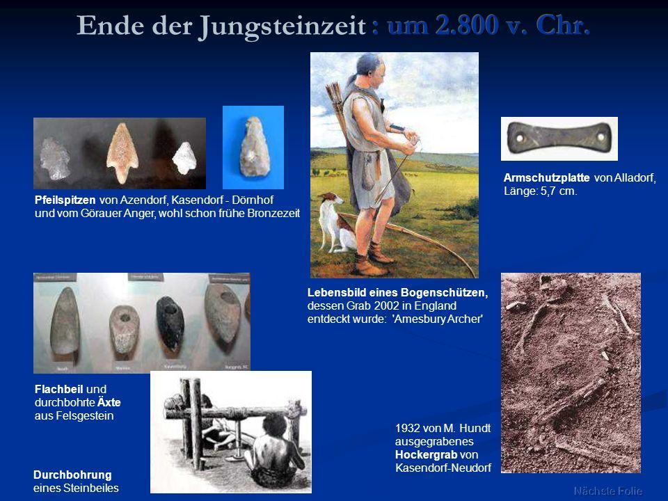 Flachbeil und durchbohrte Äxte aus Felsgestein Pfeilspitzen von Azendorf, Kasendorf - Dörnhof und vom Görauer Anger, wohl schon frühe Bronzezeit Leben