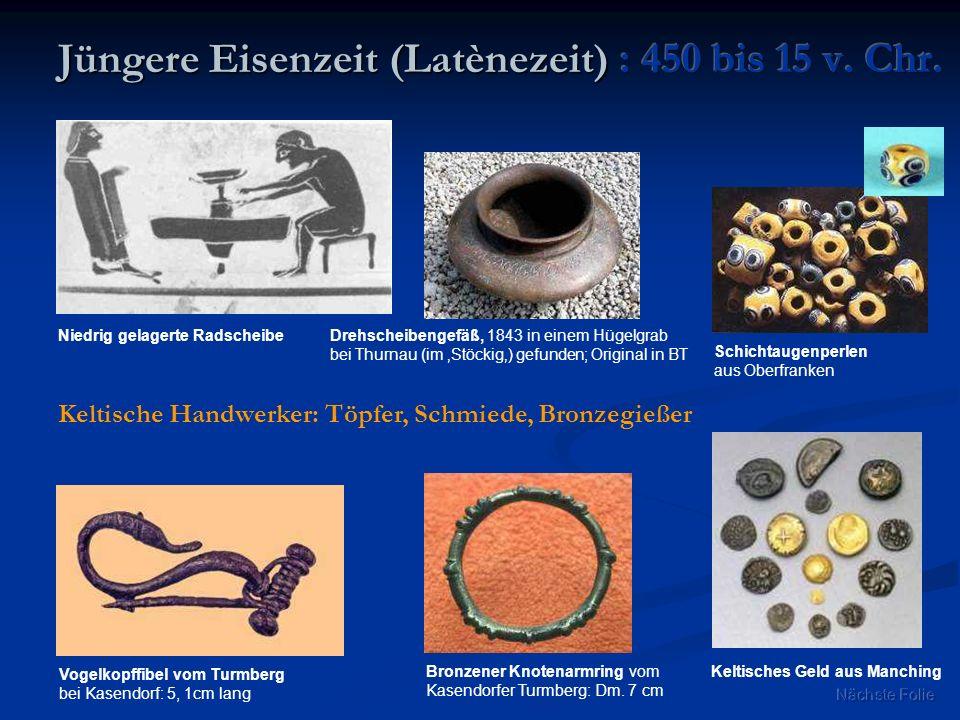 Keltische Handwerker: Töpfer, Schmiede, Bronzegießer Drehscheibengefäß, 1843 in einem Hügelgrab bei Thurnau (im Stöckig) gefunden; Original in BT Nied