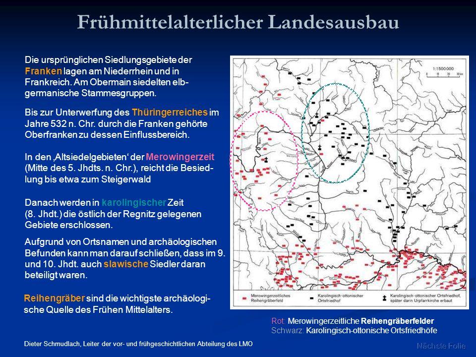 Frühmittelalterlicher Landesausbau Die ursprünglichen Siedlungsgebiete der Franken lagen am Niederrhein und in Frankreich. Am Obermain siedelten elb-