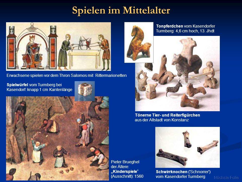 Spielen im Mittelalter Tönerne Tier- und Reiterfigürchen aus der Altstadt von Konstanz Spielwürfel vom Turmberg bei Kasendorf: knapp 1 cm Kantenlänge