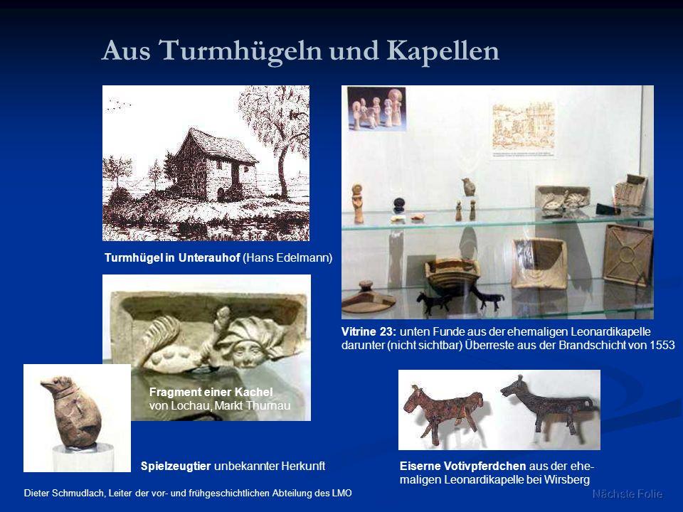 Aus Turmhügeln und Kapellen Eiserne Votivpferdchen aus der ehe- maligen Leonardikapelle bei Wirsberg Vitrine 23: unten Funde aus der ehemaligen Leonar