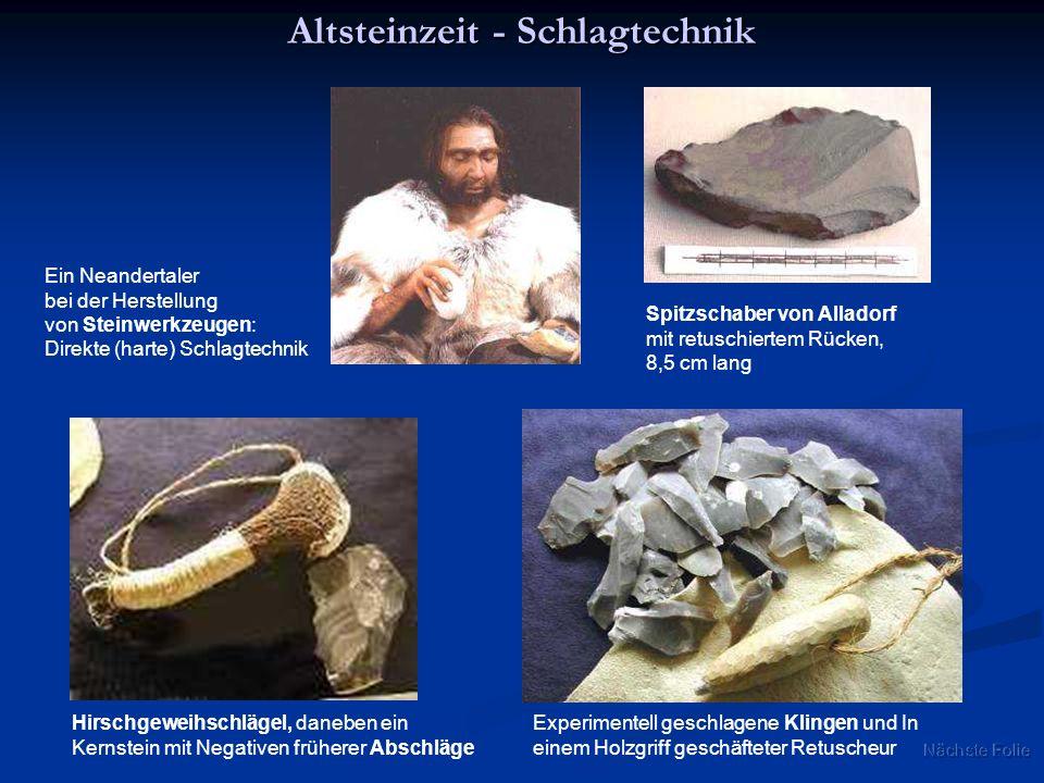 Altsteinzeit - Schlagtechnik Hirschgeweihschlägel, daneben ein Kernstein mit Negativen früherer Abschläge Experimentell geschlagene Klingen und In ein