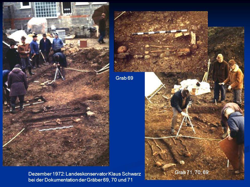 Dezember 1972: Landeskonservator Klaus Schwarz bei der Dokumentation der Gräber 69, 70 und 71 Grab 69 Grab 71, 70, 69