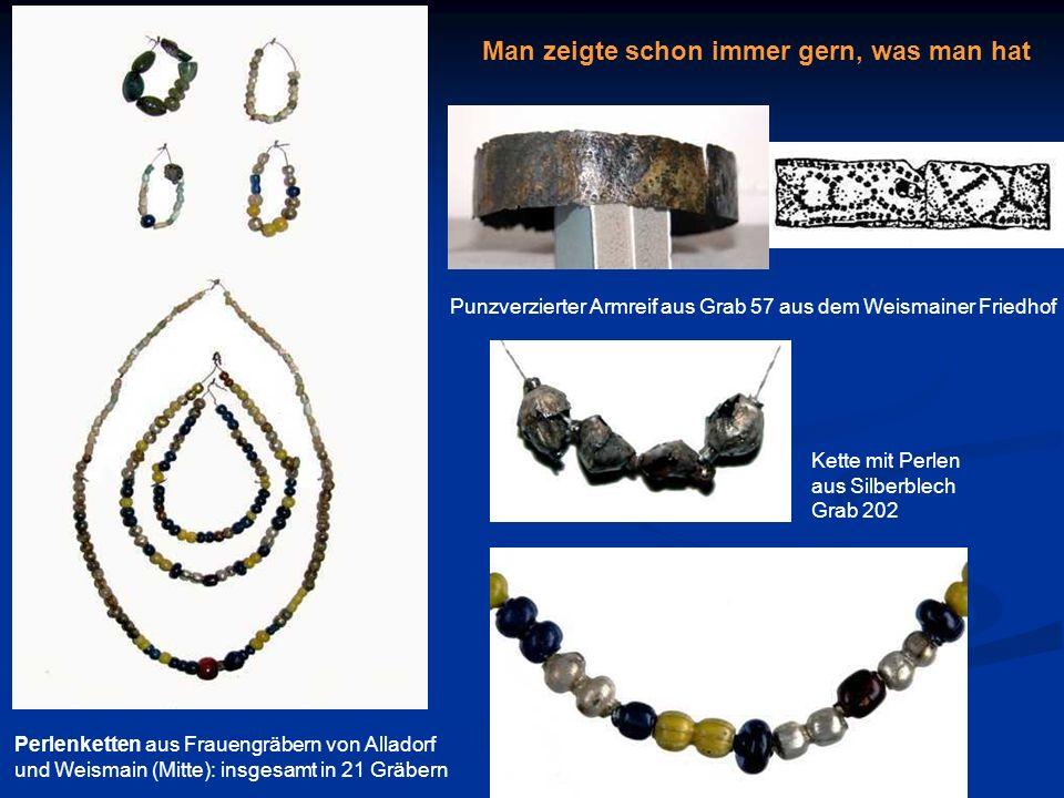 Perlenketten aus Frauengräbern von Alladorf und Weismain (Mitte): insgesamt in 21 Gräbern Man zeigte schon immer gern, was man hat Punzverzierter Armr