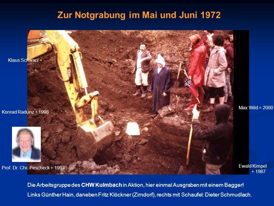 Die Arbeitsgruppe des CHW Kulmbach in Aktion, hier einmal Ausgraben mit einem Bagger! Links Günther Hain, daneben Fritz Klöckner (Zirndorf), rechts mi