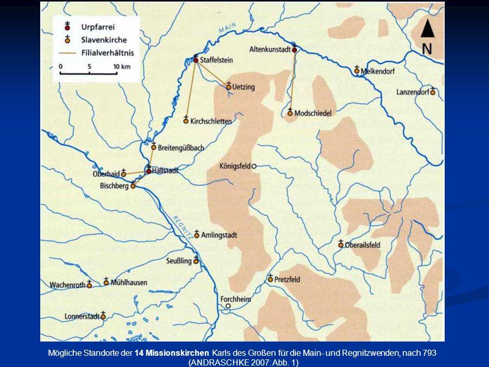 Mögliche Standorte der 14 Missionskirchen Karls des Großen für die Main- und Regnitzwenden, nach 793 (ANDRASCHKE 2007: Abb. 1)