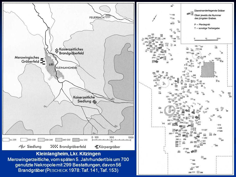 Kleinlangheim, Lkr. Kitzingen Merowingerzeitliche, vom späten 5. Jahrhundert bis um 700 genutzte Nekropole mit 299 Bestattungen, davon 56 Brandgräber