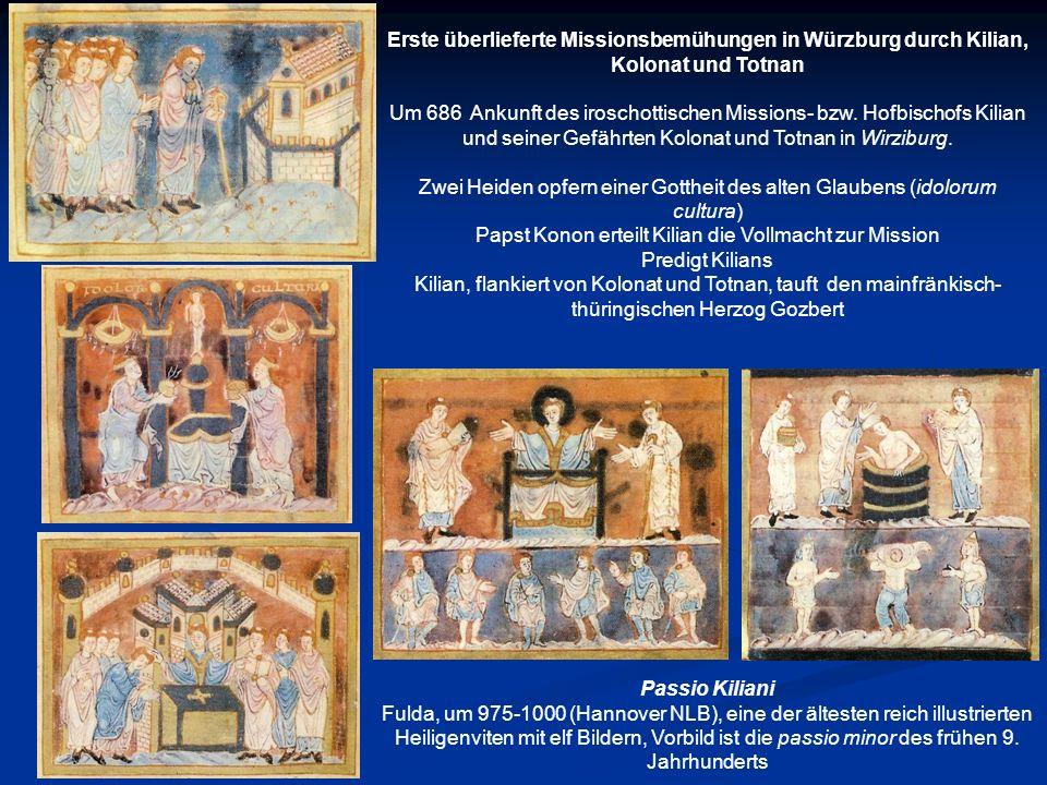 Erste überlieferte Missionsbemühungen in Würzburg durch Kilian, Kolonat und Totnan Um 686 Ankunft des iroschottischen Missions- bzw. Hofbischofs Kilia