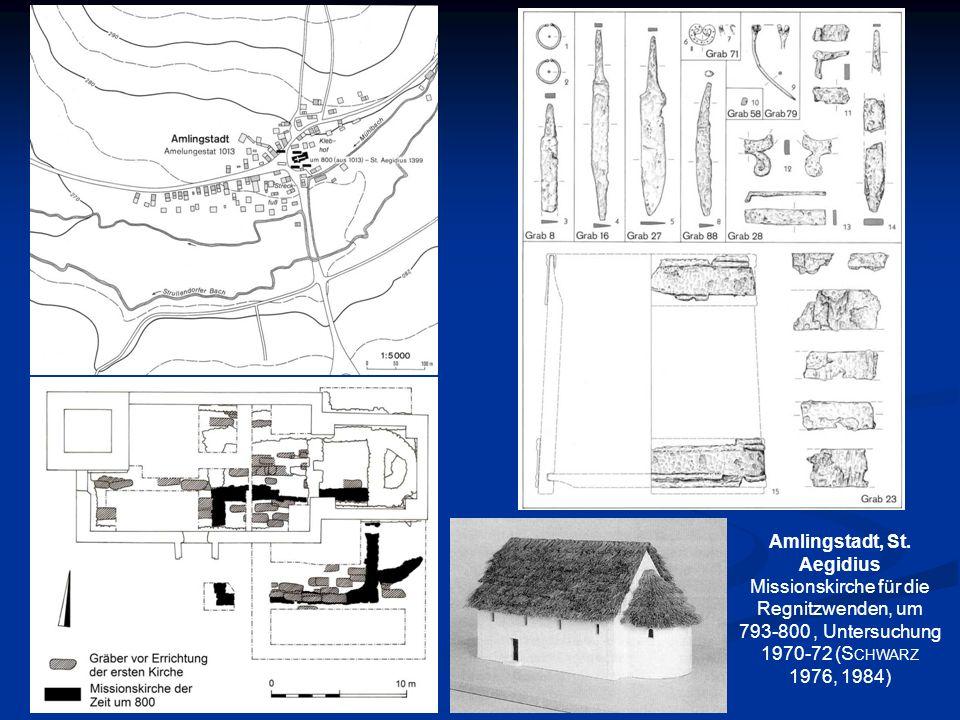 Amlingstadt, St. Aegidius Missionskirche für die Regnitzwenden, um 793-800, Untersuchung 1970-72 (S CHWARZ 1976, 1984)