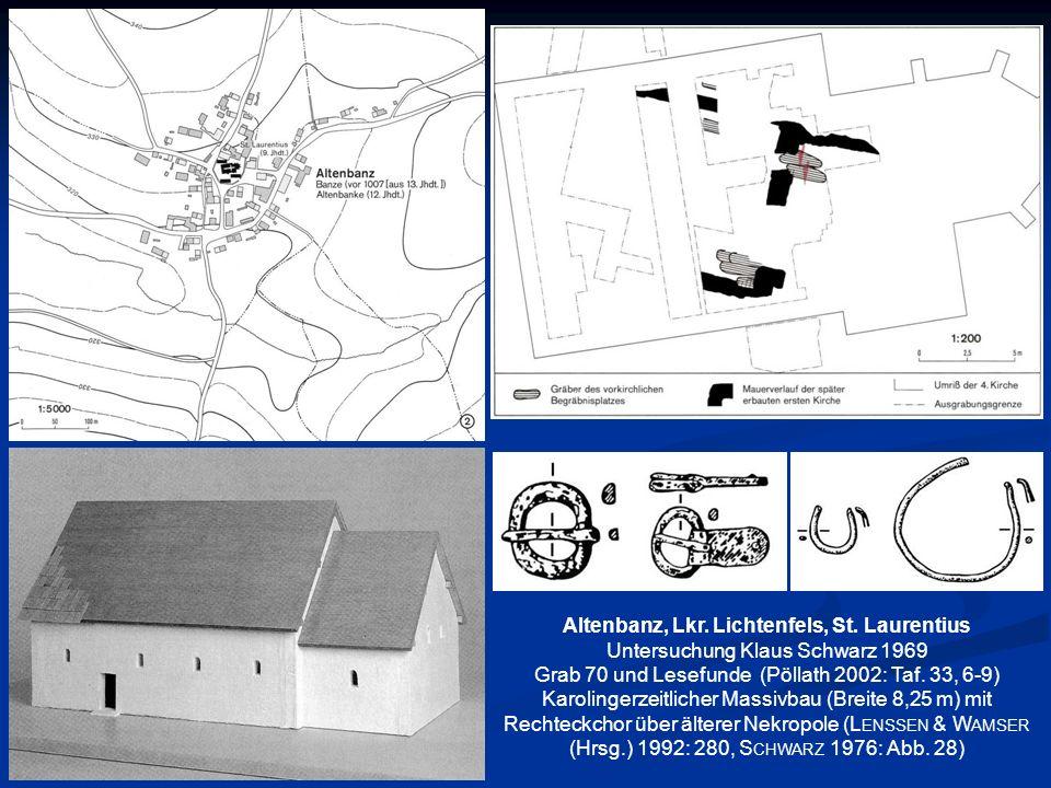 Altenbanz, Lkr. Lichtenfels, St. Laurentius Untersuchung Klaus Schwarz 1969 Grab 70 und Lesefunde (Pöllath 2002: Taf. 33, 6-9) Karolingerzeitlicher Ma