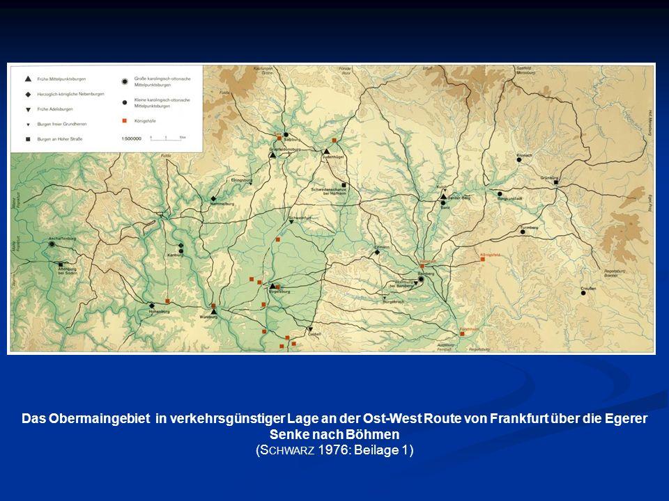 Das Obermaingebiet in verkehrsgünstiger Lage an der Ost-West Route von Frankfurt über die Egerer Senke nach Böhmen (S CHWARZ 1976: Beilage 1)