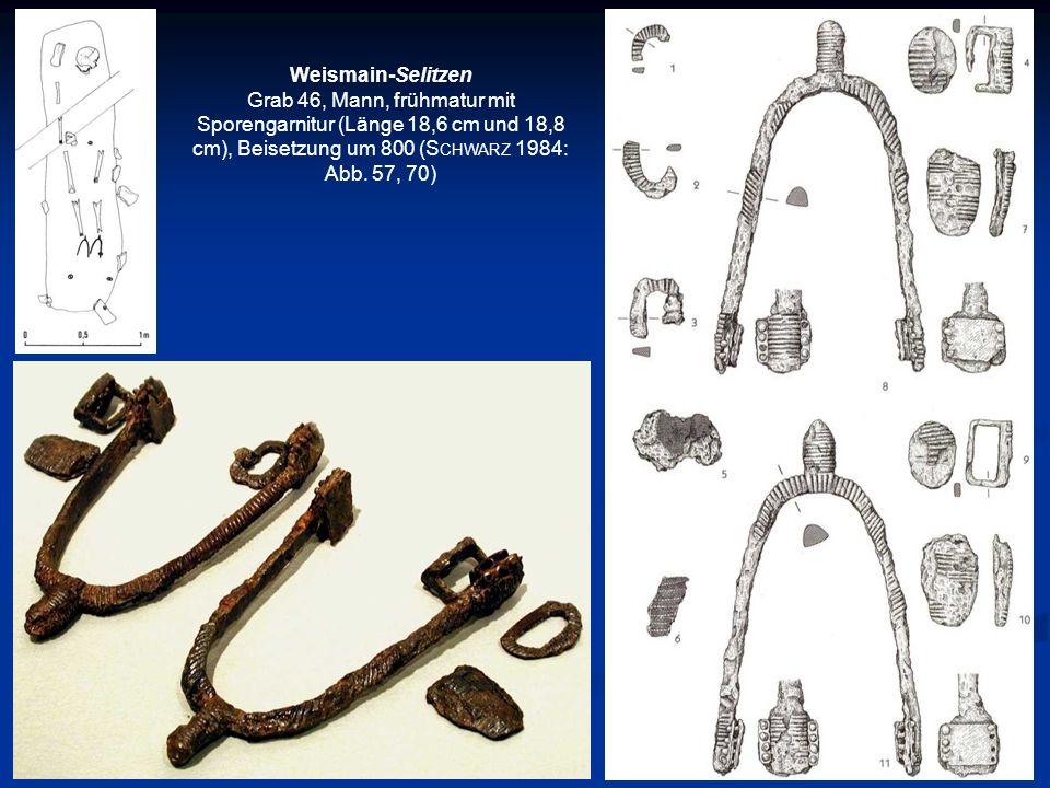 Weismain-Selitzen Grab 46, Mann, frühmatur mit Sporengarnitur (Länge 18,6 cm und 18,8 cm), Beisetzung um 800 (S CHWARZ 1984: Abb. 57, 70)