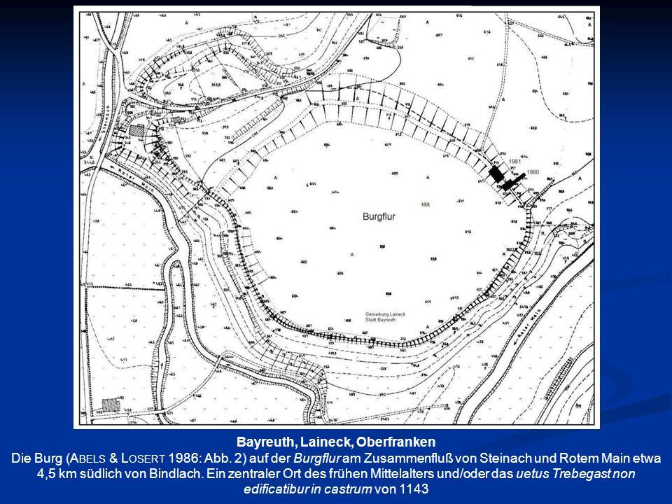 Bayreuth, Laineck, Oberfranken Die Burg (A BELS & L OSERT 1986: Abb. 2) auf der Burgflur am Zusammenfluß von Steinach und Rotem Main etwa 4,5 km südli
