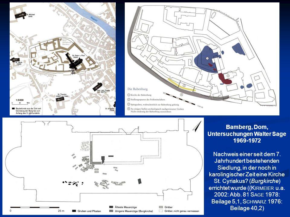 Bamberg, Dom, Untersuchungen Walter Sage 1969-1972 Nachweis einer seit dem 7. Jahrhundert bestehenden Siedlung, in der noch in karolingischer Zeit ein