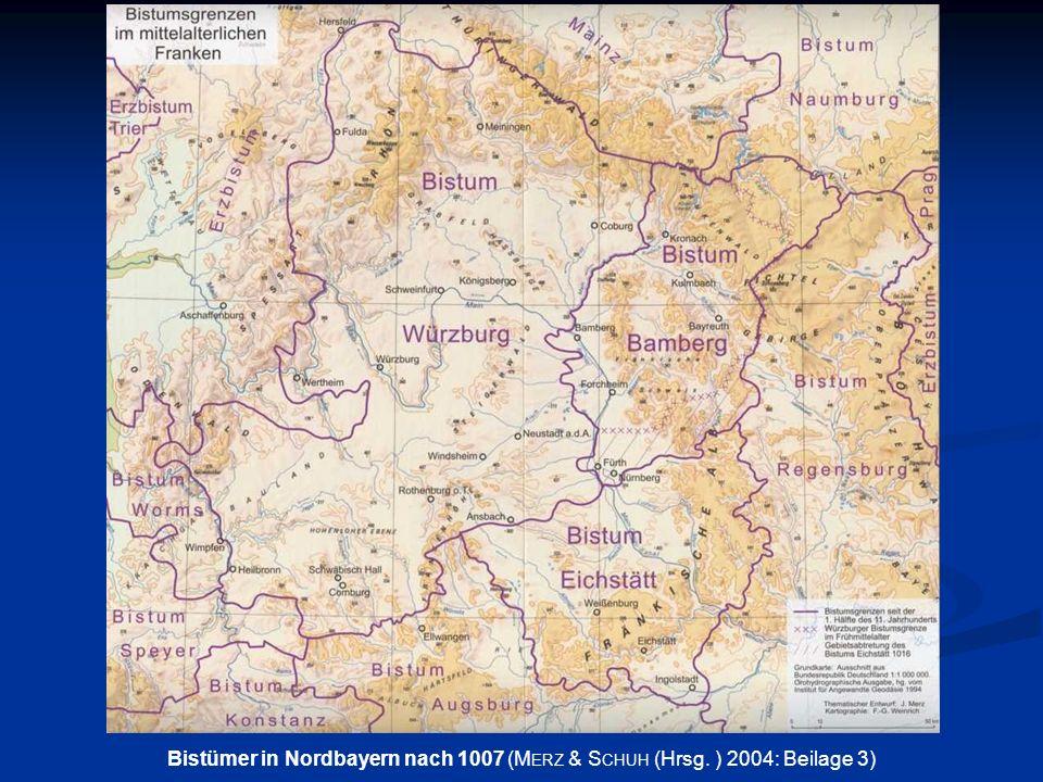 Bistümer in Nordbayern nach 1007 (M ERZ & S CHUH (Hrsg. ) 2004: Beilage 3)